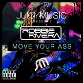 Play & Download Move Your Ass by Ivan Robles | Napster
