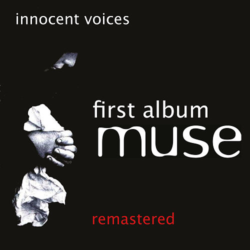 Innocent Voices (First Album) by Muse