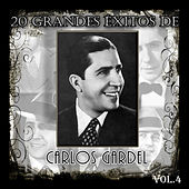 Play & Download 20 Grandes Éxitos de Carlos Gardel - Vol. 4 by Carlos Gardel | Napster