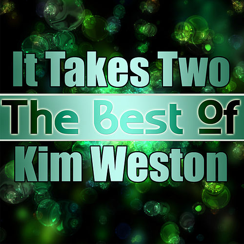 Play & Download It Takes Two - The Best of Kim Weston by Various Artists | Napster