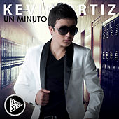 Play & Download Un Minuto - Single by Kevin Ortiz | Napster
