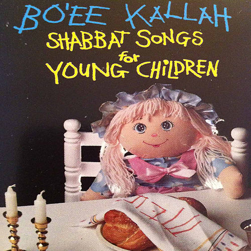 Play & Download Bo'ee Kallah: Shabbat Songs for Young Children by Jill Moskowitz | Napster