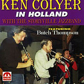 Play & Download In Holland with the Storyville Jazzband (feat. Butch Thompson) by Ken Colyer | Napster