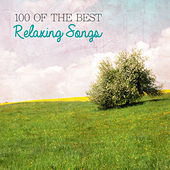 100 of the Best Relaxing Songs by Various Artists
