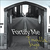 Fortify Me (feat. Rev. Erin Bishop) by Twalla Jaye