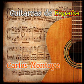 Play & Download Guitarras de España: Carlos Montoya by Carlos Montoya | Napster