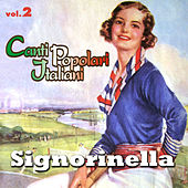 Play & Download Signorinella - Canti popolari italiani - Vol. 2 by Sergio Mauri | Napster