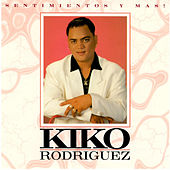 Play & Download Sentimientos y Mas by Kiko Rodriguez | Napster