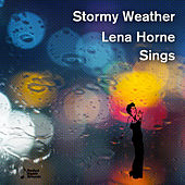 Stormy Weather: Lena Horne Sings Hits from the American Songbook by Various Artists