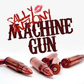 Play & Download Machine Gun (feat. Joe Budden) by Sally Anthony (1) | Napster