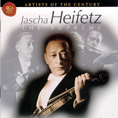 Play & Download The Supreme by Jascha Heifetz | Napster