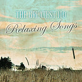 The Greatest 100 Relaxation Songs by Various Artists