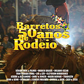 Play & Download Barretos 50 Anos de Rodeio by Various Artists | Napster