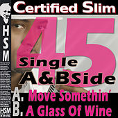 Play & Download Certified Slim 45 - Single by Certified Slim | Napster
