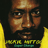Play & Download Super Charge by Jackie Mittoo | Napster