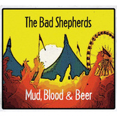 Mud, Blood & Beer by The Bad Shepherds