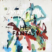 Play & Download Her Fantasy by Matthew Dear | Napster