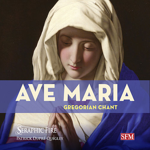 Play & Download Ave Maria by Seraphic Fire  | Napster