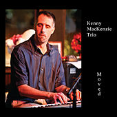 Play & Download Moved by Kenny MacKenzie Trio   Napster