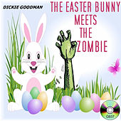 Play & Download The Easter Bunny Meets the Zombie by Dickie Goodman | Napster