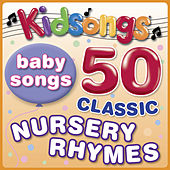 Play & Download 50 Classic Nursery Rhymes by Kid Songs | Napster