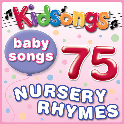 Play & Download Baby Songs - 75 Nursery Rhymes by Kid Songs | Napster