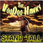 Play & Download Stand Tall by The VooDoo Hawks | Napster