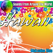 Play & Download Sounds From Around The World: Hawaii by Mokuaina Blue | Napster