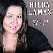 Play & Download Love Me Alone by Hilda Lamas | Napster