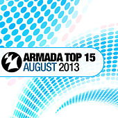 Armada Top 15 - August 2013 von Various Artists