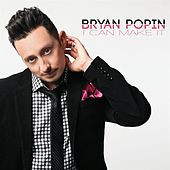 Play & Download I Can Make It - Single by Bryan Popin | Napster