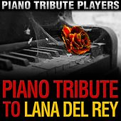 Piano Tribute to Lana Del Rey by Piano Tribute Players
