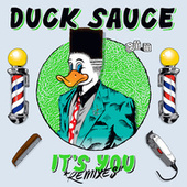 Play & Download It's You (Remixes) by Duck Sauce | Napster