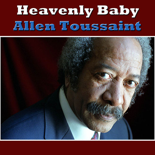Play & Download Heavenly Baby by Allen Toussaint | Napster