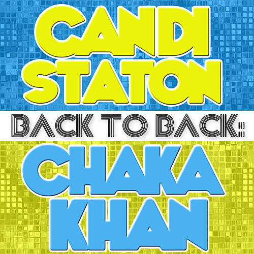 Play & Download Back To Back: Candi Staton & Chaka Khan by Various Artists | Napster