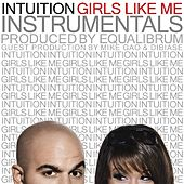 Play & Download Girls Like Me (Instrumentals) by Intuition | Napster