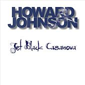 Jet Black Casanova by Howard Johnson