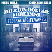 Million Dollar Dreams & Federal Nightmares by Hell Rell
