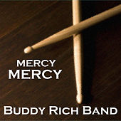 Play & Download Mercy, Mercy by The Buddy Rich Band | Napster