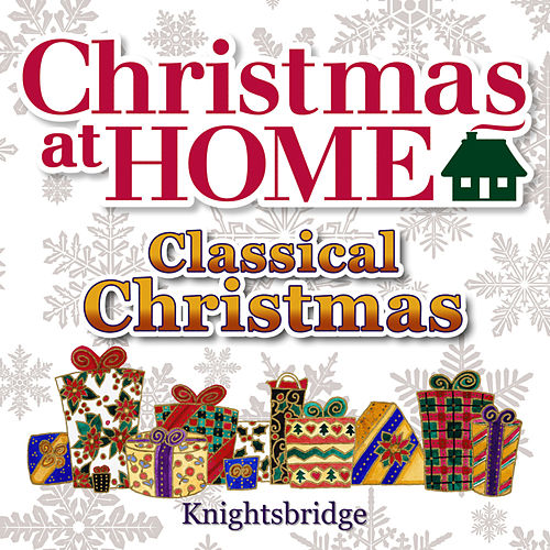 Play & Download Christmas at Home: Classical Christmas by KnightsBridge | Napster