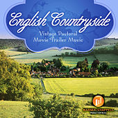 Play & Download English Countryside: Pastoral Vintage Movie Trailer Music by Hollywood Film Music Orchestra | Napster