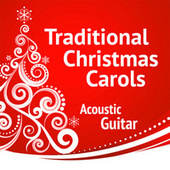 Traditional Carols for Christmas: Acoustic Guitar by Music Themes Group