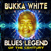Play & Download Blues Legend of the Century by Bukka White | Napster