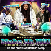 Play & Download Make Ah Mill (feat. J-Diggs & Shigady Da Playboy) by Boss Hogg | Napster