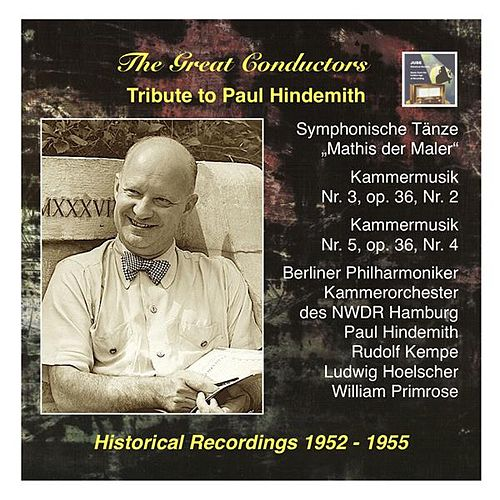 Play & Download The Great Conductors: Tribute to Paul Hindemith: Symphonische Tänze from 'Mathis der Maler' and Kammermusik by Various Artists | Napster