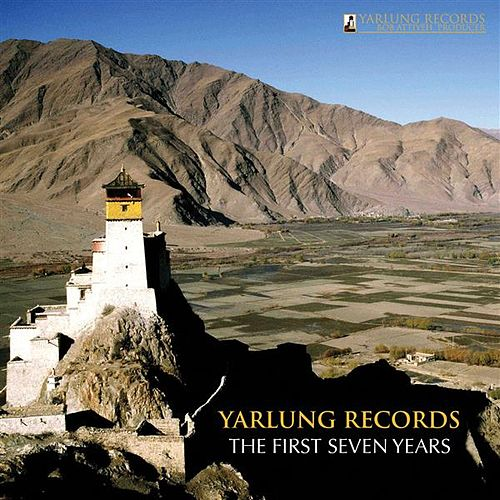 Play & Download Yarlung Records - The First Seven Years by Various Artists | Napster