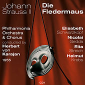 Play & Download Johann Strauss II : Die Fledermaus (1955), Volume 1 by Various Artists | Napster