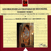 Play & Download Norbert Moret – Marcel Dupré – Guy Bovet: Les orgues de la collégiale de Neuchâtel by Various Artists | Napster