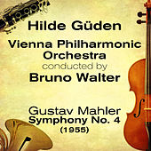 Play & Download Gustav Mahler - Symphony No. 4 (1955) by Hilde Güden | Napster