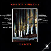 Orgues du Mexique, Vol. 2 by Guy Bovet